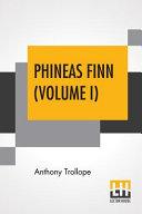 Phineas Finn  Volume I