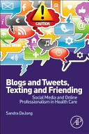Blogs and Tweets, Texting and Friending