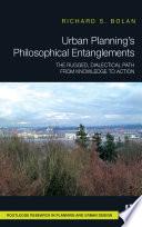 Urban Planning   s Philosophical Entanglements