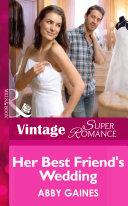 Her Best Friend's Wedding (Mills & Boon Vintage Superromance) (More than Friends, Book 6)