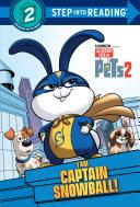 I Am Captain Snowball! (The Secret Life of Pets 2) Book