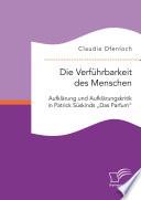 """Die Verführbarkeit des Menschen. Aufklärung und Aufklärungskritik in Patrick Süskinds """"Das Parfum"""""""