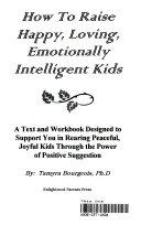 How To Raise Happy Loving Emotionally Intelligent Kids Book