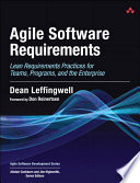 Agile Software Requirements  : Lean Requirements Practices for Teams, Programs, and the Enterprise