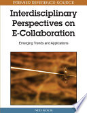 Interdisciplinary Perspectives on E Collaboration  Emerging Trends and Applications Book