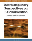 Interdisciplinary Perspectives on E Collaboration  Emerging Trends and Applications