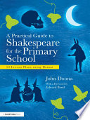 A Practical Guide To Shakespeare For The Primary School
