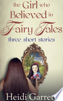 The Girl Who Believed In Fairy Tales Book