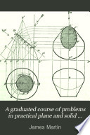 A graduated course of problems in practical plane and solid geometry Book PDF