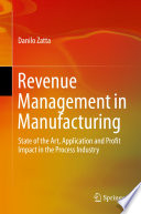 Revenue Management in Manufacturing  : State of the Art, Application and Profit Impact in the Process Industry