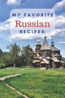 My Favorite Russian Recipes