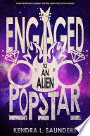 Engaged To An Alien Popstar