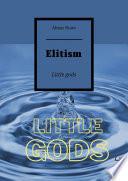 Elitism  Little gods Book PDF