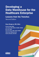 Developing a Data Warehouse for the Healthcare Enterprise: Lessons from the Trenches