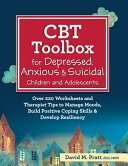 CBT Toolbox for Depressed, Anxious & Suicidal Children and Adolescents