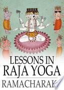 Free Lessons in Raja Yoga Book