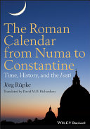 The Roman Calendar from Numa to Constantine