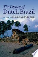 The Legacy of Dutch Brazil Book