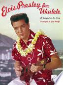 Elvis Presley for Ukulele (Songbook)