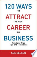 120 Ways To Attract The Right Career Or Business Book