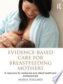 Evidence Based Care For Breastfeeding Mothers