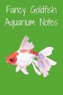 Fancy Goldfish Aquarium Notes