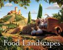 Carl Warner s Food Landscapes