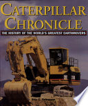 Caterpillar Chronicle : History of the Greatest Earthmovers