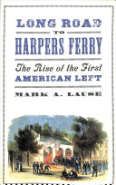 link to Long road to Harpers Ferry : the rise of the first American left in the TCC library catalog
