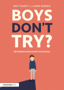 Boys Don t Try  Rethinking Masculinity in Schools