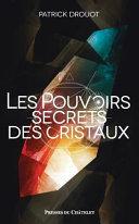 Les pouvoirs secrets des cristaux