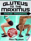Gluteus to the Maximus   Power Programs