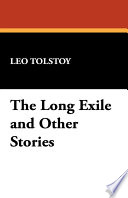 """The Long Exile and Other Stories"" by Leo Nikolayevich Tolstoy, Leo Tolstoy"