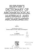 Elsevier s Dictionary of Archaeological Materials and Archaeometry in English with Translations of Terms in German  Spanish  French  Italian  and Portuguese