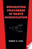 Separation Processes in Waste Minimization Book