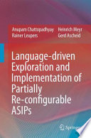 Language Driven Exploration And Implementation Of Partially Re Configurable Asips Book PDF