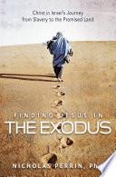 Finding Jesus In the Exodus