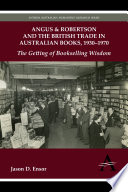 Angus Robertson And The British Trade In Australian Books 19301970