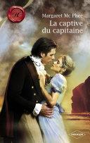 Pdf La captive du capitaine (Harlequin Les Historiques) Telecharger