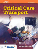 """Critical Care Transport"" by American Academy of Orthopaedic Surgeons (AAOS), American College of Emergency Physicians (ACEP), UMBC"