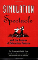 Simulation  Spectacle  and the Ironies of Education Reform