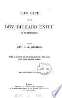 The Life of the Rev. Richard Knill, of St. Petersburg