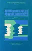 Advances in Applied Psycholinguistics  Volume 1  Disorders of First Language Development