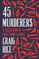 45 Murderers [Pdf/ePub] eBook