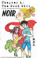 Noir Chapter 1: The Good Girl