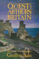 The Quest For Arthur's Britain ebook