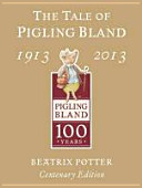 The Tale of Pigling Bland  1913 2013
