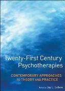Twenty First Century Psychotherapies