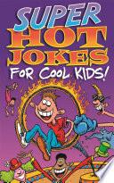 Super Hot Jokes For Cool Kids
