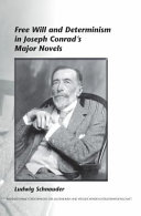 Free Will and Determinism in Joseph Conrad's Major Novels